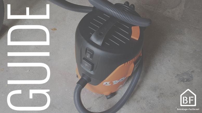 guide de choix d'un aspirateur de chantier