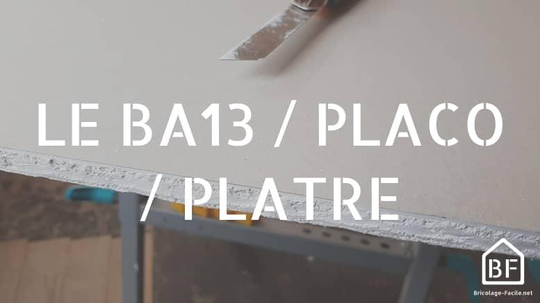 BA13, Placo, Plâtre